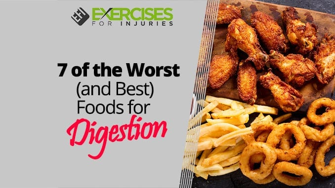 7 of the Worst (and Best) Foods for Digestion
