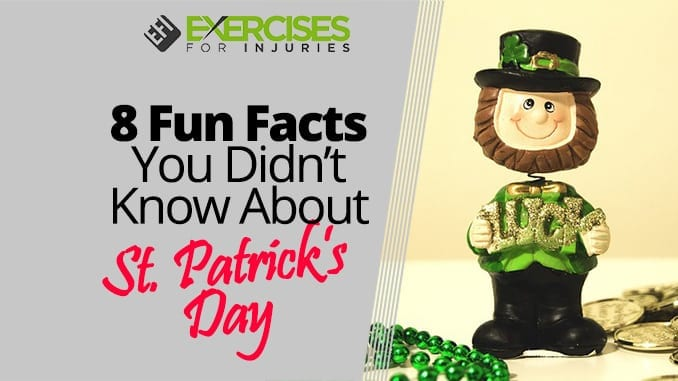 8 Fun Facts You Didn't Know About St. Patrick's Day