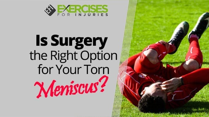 Is Surgery the Right Option for Your Torn Meniscus