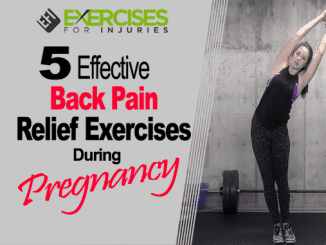 5 Effective Back Pain Relief Exercises During Pregnancy