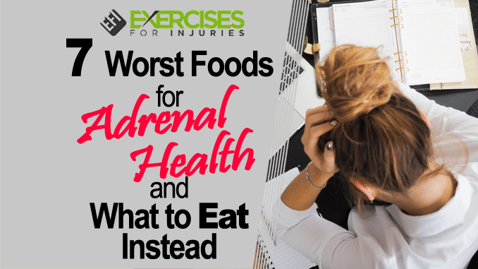 7 Worst Foods for Adrenal Health and What to Eat Instead