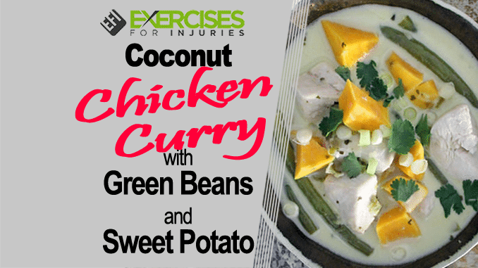 Coconut Chicken Curry with Green Beans and Sweet Potato