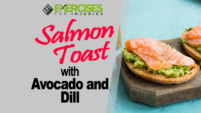 Salmon Toast with Avocado and Dill copy