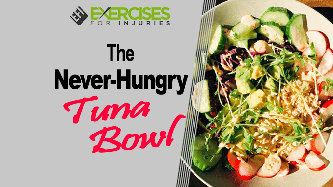 The Never Hungry Tuna Bowl