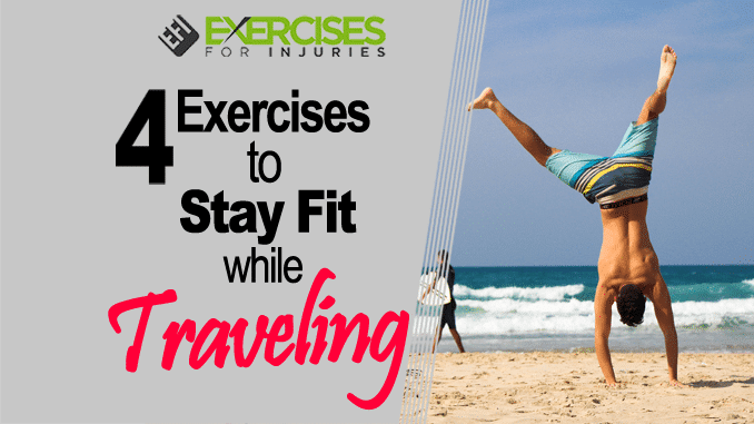 4 Exercises to Stay Fit While Traveling