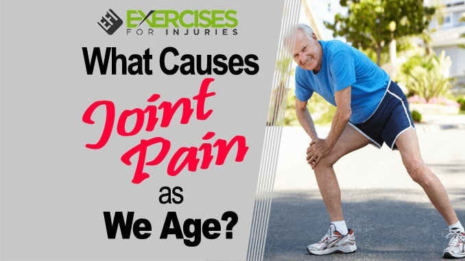 What Causes Joint Pain As We Age