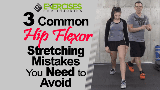 3 Common Hip Flexor Stretching Mistakes You Need to Avoid