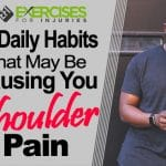 5 Daily Habits That May Be Causing You Shoulder Pain