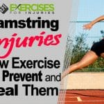 Hamstring Injuries – How Exercise Can Prevent and Heal Them