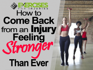 How to Come Back from an Injury Feeling Stronger Than Ever