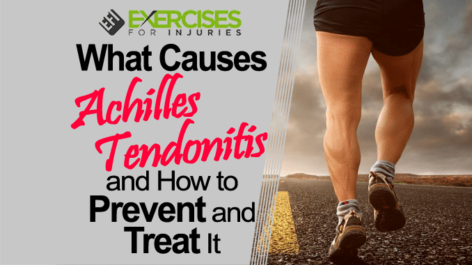 What Causes Achilles Tendonitis and How to Prevent and Treat It copy