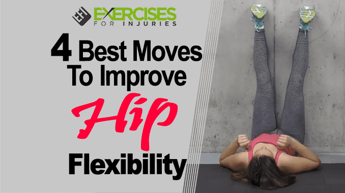 4 Best Moves To Improve Hip Flexibility