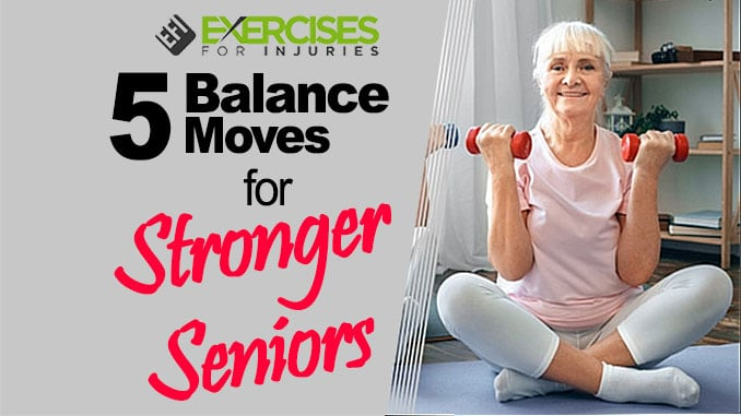 5 Balance Moves for Stronger Seniors