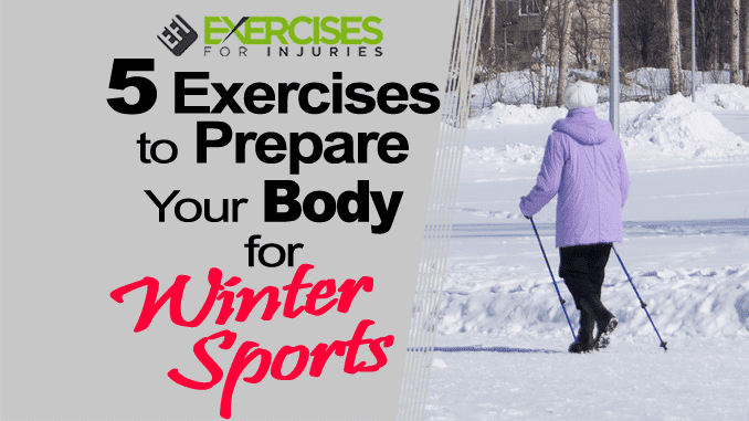 5 Exercises to Prep Your Body for Winter Sports