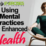 Using Mental Practices for Enhanced Health