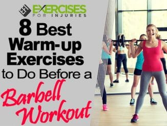 8 Best Warm-up Exercises to do Before Barbell Workout