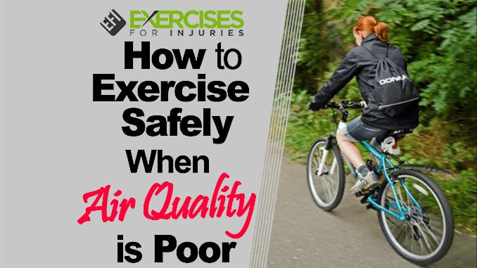 How to Exercise Safely When Air Quality is Poor